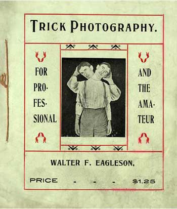 Trick Photography booklet by Walter F. Eagleson, 1902