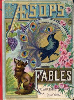 Aesops Fables c. 1884 - creator: Aesop, publisher: R. Worthington