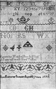 "Illustration IV: An American Sampler of 1771: This is typical of the needlework of little girls of America in the last quarter of the 18th Century. It has letters, numerals, and stylized forms. From the scepter and crown in the upper part, one may infer that ""Jane Rutter, aged 12,"" was loyal to the English crown."