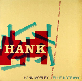 """Hank"" was one of seven Hank Mobley albums Blue Note recorded with the tenor saxophonist in 1957 alone."