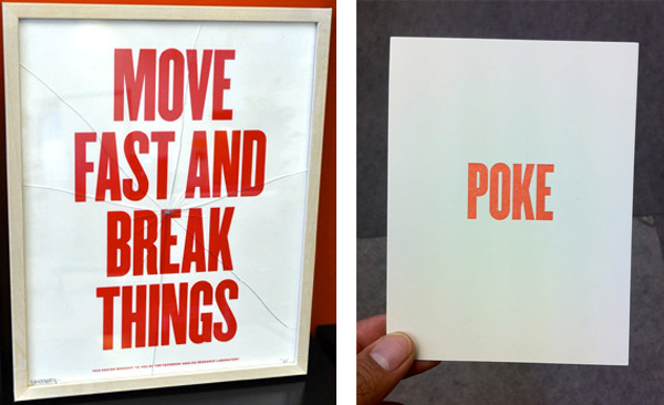 "The frame on this ""MOVE FAST AND BREAK THINGS"" poster appears to take its message to heart. At right, a ""POKE"" postcard pokes fun at the Facebook term for getting another Facebook user's attention."