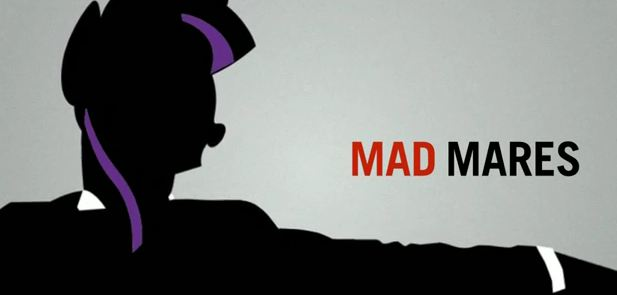 "A fan-generated ""mash-up"" from the Equestria Daily blog spoofs ""Mad Men."""