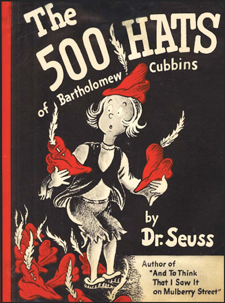 "The protagonist of Dr. Seuss' 1938 book ""The 500 Hats of Bartholomew Cubbins"" also had a thing for plumed chapeaus."
