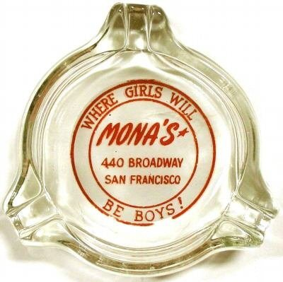 Mona's, the first openly lesbian club, began in a basement in San Francisco's North Beach district in 1936. Bentley was a regular performer here. (Via ashtray collector Hock_venom's Flickr page)