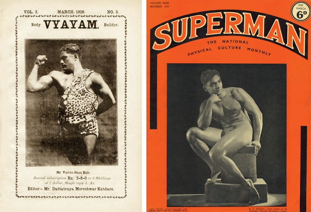 "Left, during the 1920s and '30s, India's physical culture movement spawned magazines like ""Vyayam."" Right, the Indian bodybuilder R.S. Balsekar on the cover of the British magazine ""Superman."" Courtesy of David Chapman."