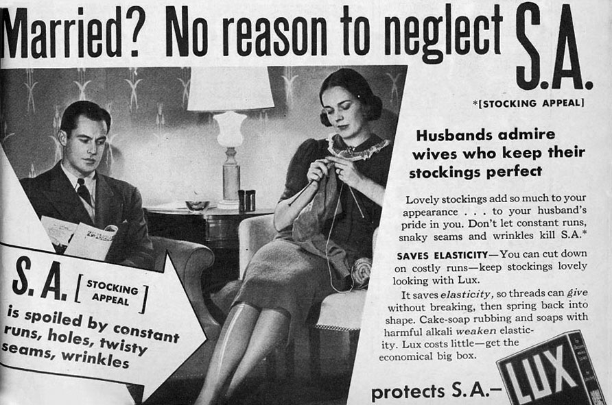 """Husbands admire wives who keep their stockings perfect."" In the 1930s, advertisers wanted women to worry about their ""S.A."" or ""Stocking Appeal."""
