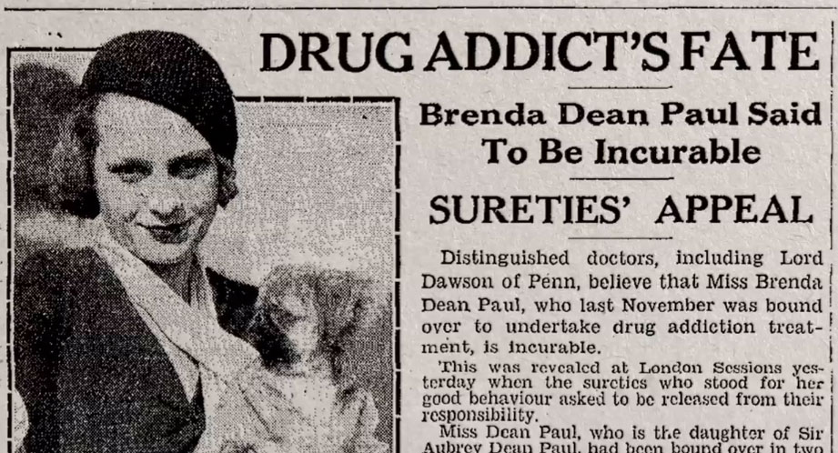 Coverage of Brenda Dean Paul's notorious addictions was commonplace in British tabloids during the 1920s.