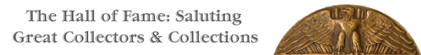 Hall of Fame: Saluting Great Collectors and Collections